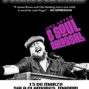 Josh Hoyer & Soul Colossal crónica Madrid.21