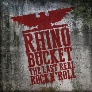Rhino Bucket publican nuevo disco The Last Real Rock n' Roll