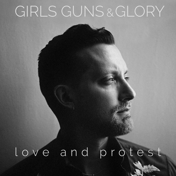 Girls Guns and Glory Love and Protest disco y gira española 2017