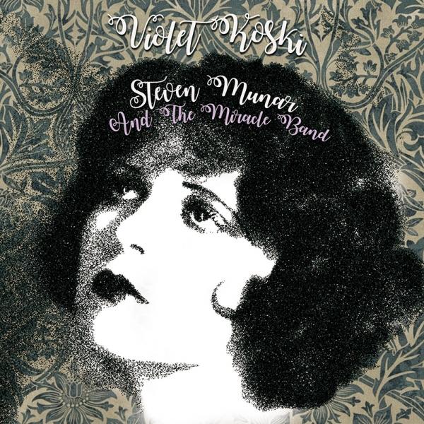 Steven Munar and The Miracle Band nuevo disco Violet Koski