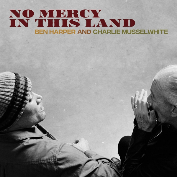 Ben Harper y Charlie Musselwhite nuevo disco No Mercy in this Land