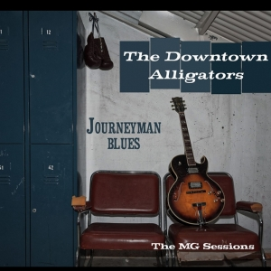 The Downtown Alligators Journeyman Blues nuevo disco