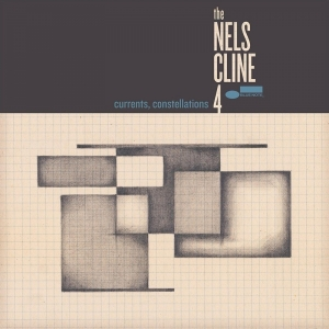 The Nels Cline 4 nuevo disco Currents, Constellations