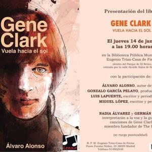 Gene Clark. Vuela hacia el Sol de Alvaro Alonso libro. 2018
