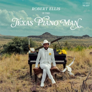 Robert Ellis anuncia nuevo disco Texas Piano Man 2019