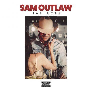 "Nuevo Ep de Sam Outlaw, ""Hat Acts"