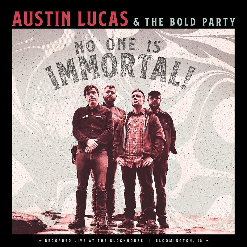 Resultado de imagen de Austin Lucas & The Bold Party! - No One Is Immortal