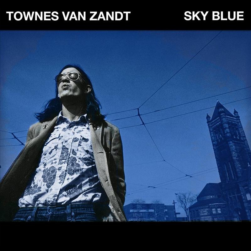 Sky Blue, el álbum inédito de Townes Van Zandt