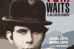 Nuevo-libro-de-Isabel-y-Miguel-López-Tom-Waits-el-Aullido-de-la-Noche