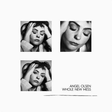 Angel Olsen publica Whole New Mess 2020
