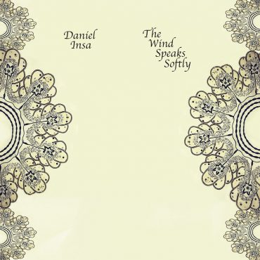 Daniel Insa publica nuevo disco The Wind Speaks Softly