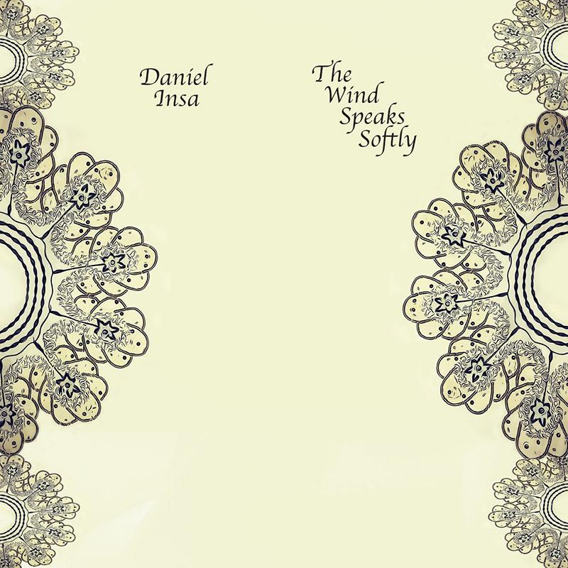 Daniel Insa publica nuevo disco The Wind Speaks Softly