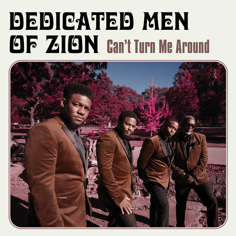 Dedicated Men of Zion publican, Can't Turn Me Around