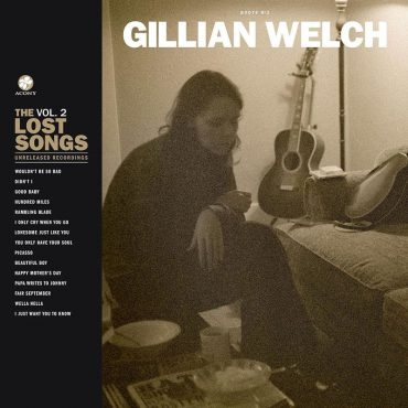 Gillian Welch anuncia el lanzamiento de Boots No. 2 The Lost Songs, Vol. 2