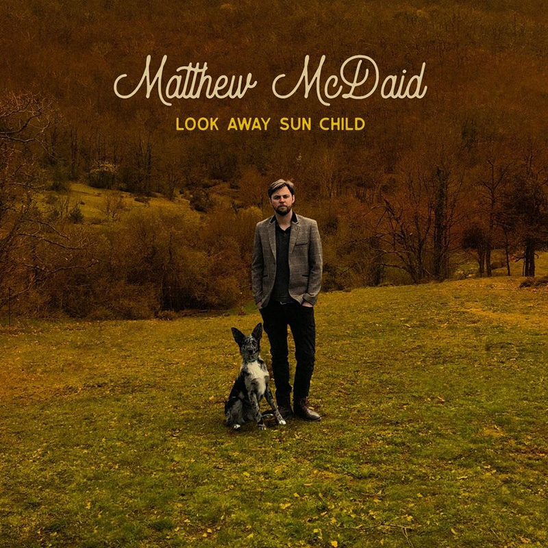 Nuevo EP de Matthew McDaid titulado, Look Away Sun Child