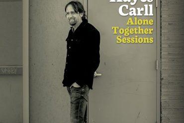 Nuevo disco acústico de Hayes Carll, Alone Together Sessions