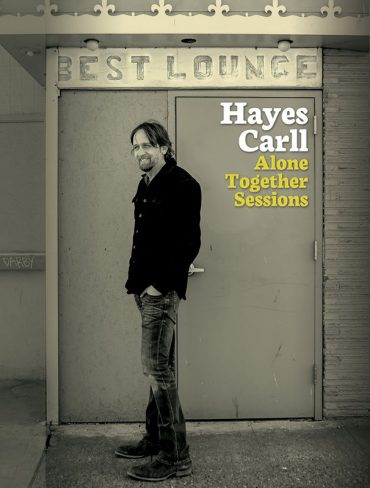 Nuevo disco acústico de Hayes Carll, Alone Together Sessions