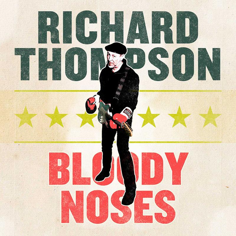 Richard Thompson desde el confinamiento publica Bloody Noses
