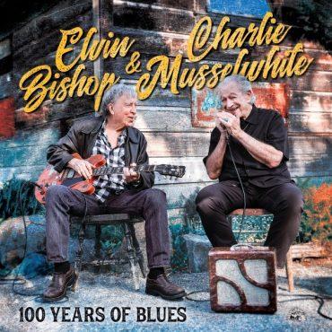 100 Years Of Blues, es lo nuevo de Elvin Bishop y Charlie Musselwhite
