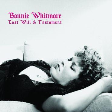 Bonnie Whitmore publica nuevo disco, Last Will & Testament
