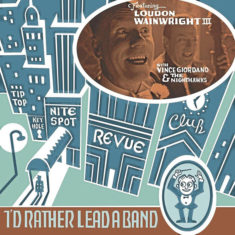 Nuevo disco de Loudon Wainwright III, I'd Rather Lead A Band