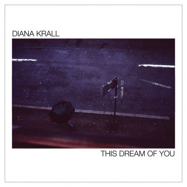 This Dream Of You es el título del nuevo disco de Diana Krall