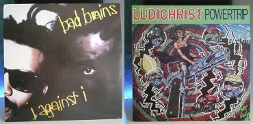 Bad Brains I Against I Ludichrist Powertrip disco