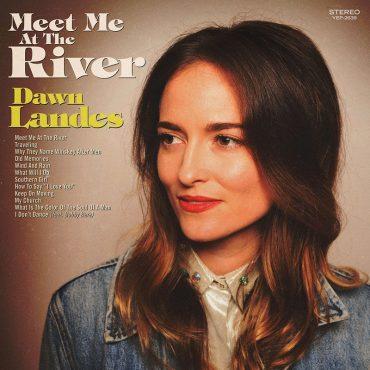 Dawn Landes publica nuevo disco, Meet Me at the River