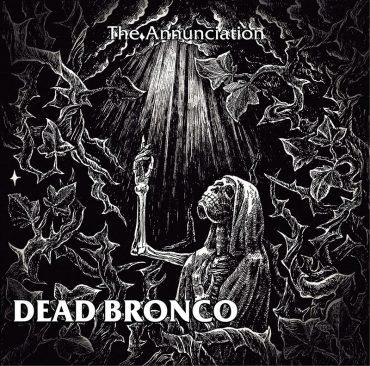 Dead Bronco publican The Annunciation