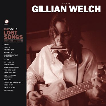 Gillian Welch nos entrega Boots No. 2 The Lost Songs, Vol. 3