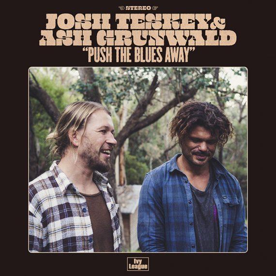 Josh Teskey & Ash Grunwald publican Push The Blues Away