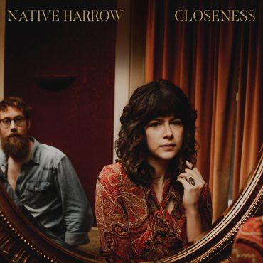 Nuevo disco de Native Harrow, Closeness
