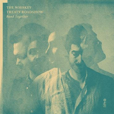 Debut de The Whiskey Treaty Roadshow con Band Together