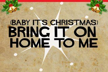 Feliz Navidad, Bring It on Home to Me