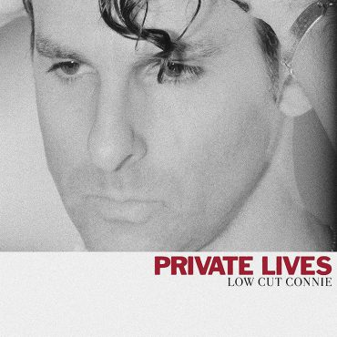 Las vidas privadas de Low Cut Connie en Private Lives