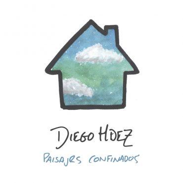 Nuevo disco de Diego Hdez, Paisajes Confinados