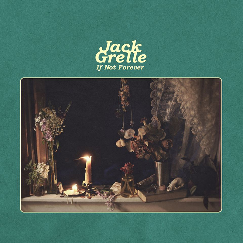 Nuevo-disco-de-Jack-Grelle-If-Not-Forever-2020
