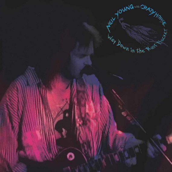Se publica el directo de Neil Young and Crazy Horse, Way Down in the Rust Bucket