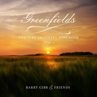 Barry Gibb publica Greenfields: The Gibb Brothers Songbook, Vol. 1