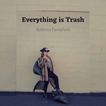 Roberta Faceplant anuncia proyecto en solitario con Everything is Trash