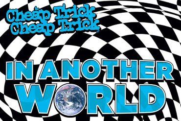Cheap Trick tienen nuevo disco y se llama, In Another Wolrd
