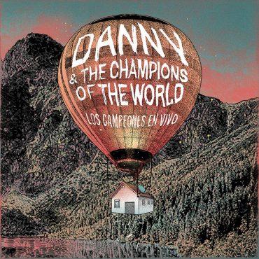 Danny And The Champions Of The World publican el directo Los Campeones En Vivo