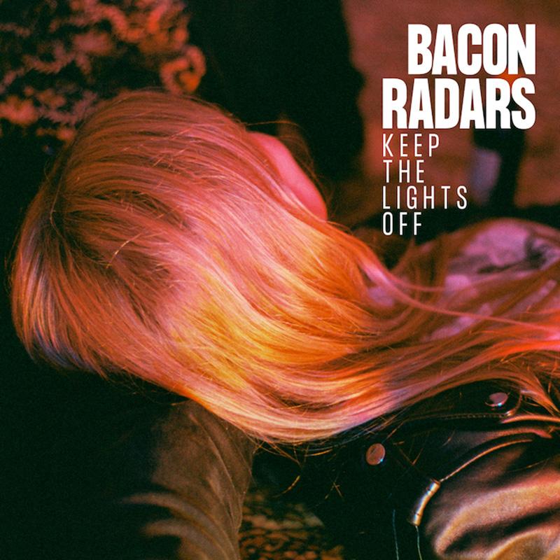 Debut de Bacon Radars con Keep the Lights Off