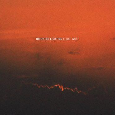 Elijah Wolf presenta nuevo álbum con Brighter Lighting