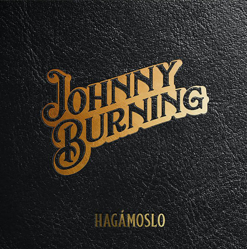 Hagámoslo, nuevo disco en solitario de Johnny Burning