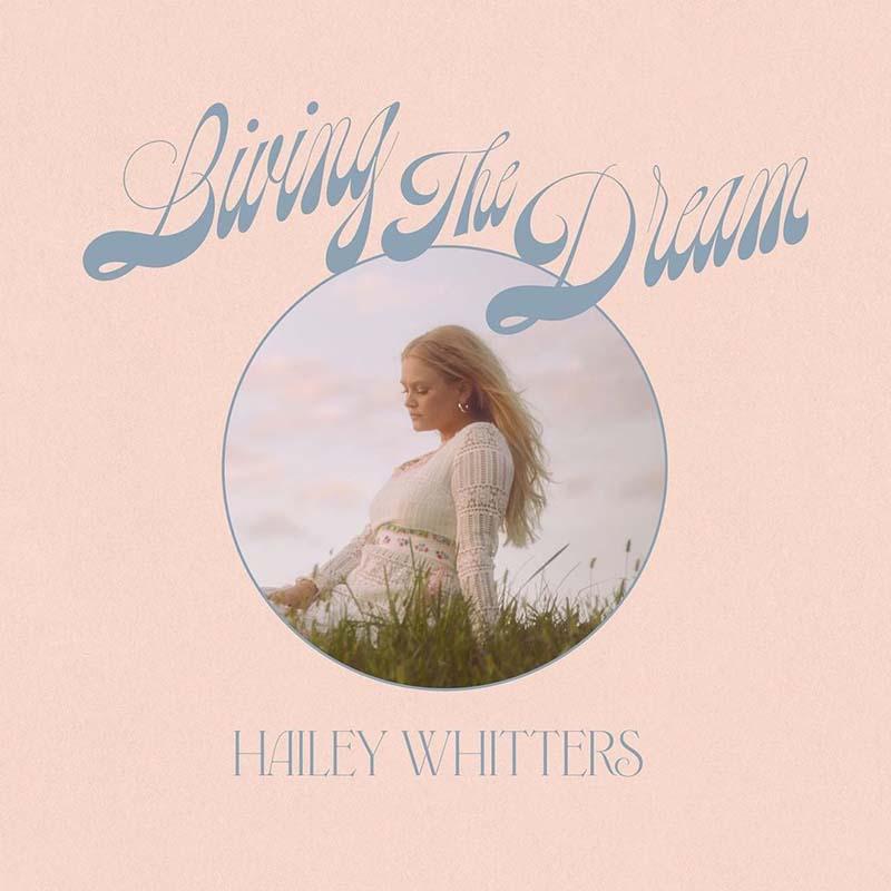 Hailey Whitters lanza una edición del Living The Dream