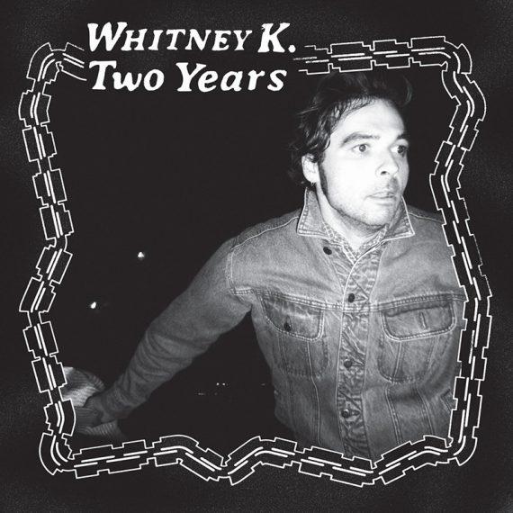 Whitney K publica nuevo disco, Two Years