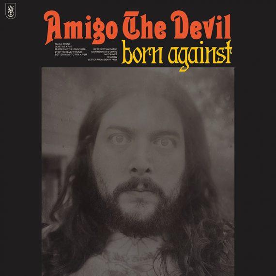 Amigo the Devil publica nuevo disco, Born Against