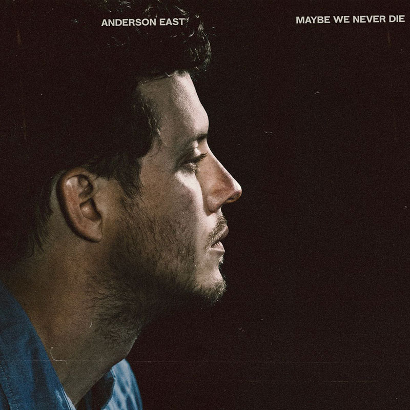 Anderson East publica nuevo disco, Maybe We Never Die