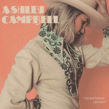 Ashley Campbell publica nuevo disco, Something Lovely